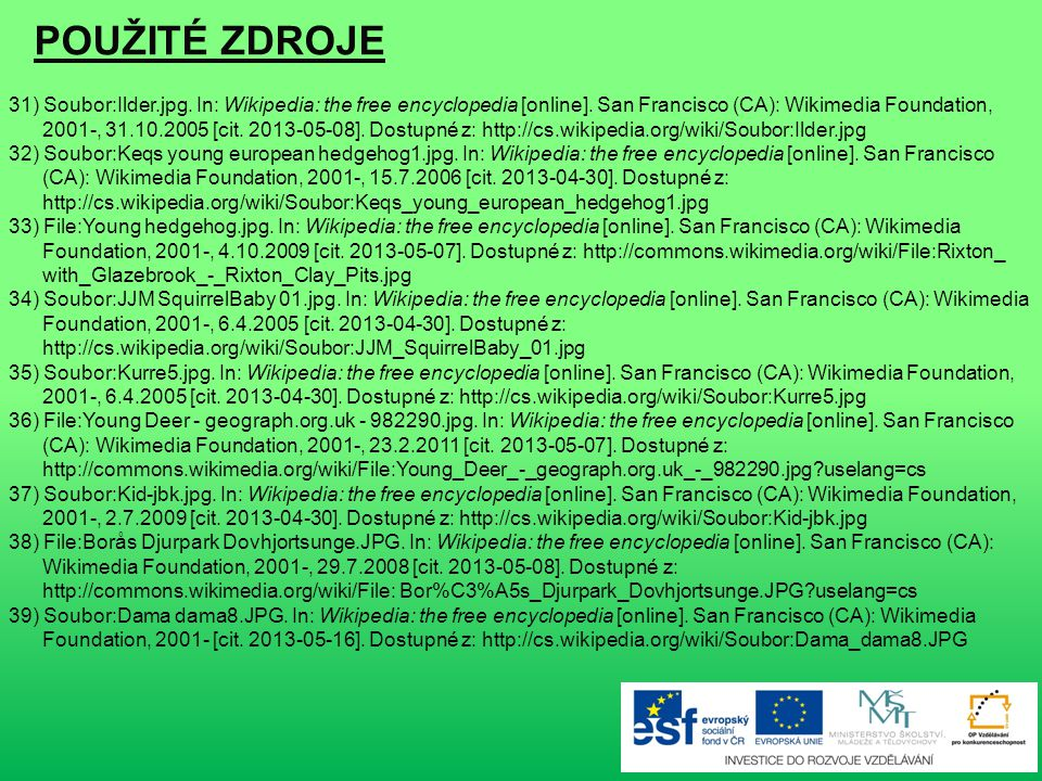 POUŽITÉ ZDROJE 31) Soubor:Ilder.jpg. In: Wikipedia: the free encyclopedia [online]. San Francisco (CA): Wikimedia Foundation,